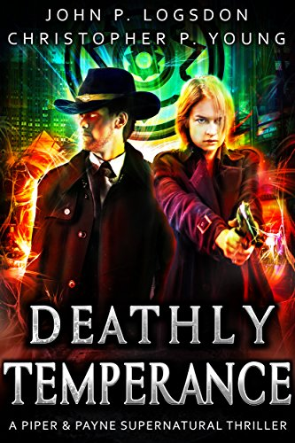 Deathly Temperance: A Piper & Payne Supernatural Thriller (Netherworld Paranormal Police Department Book 3)