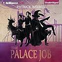The Palace Job Hörbuch von Patrick Weekes Gesprochen von: Justine Eyre