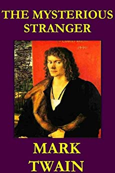 the mysterious stranger by mark twain essay Mark twain's mysterious stranger manuscripts: some questions for textual critics william m gibson bulletin of the rocky mountain modern.
