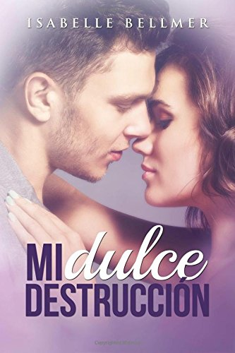 Mi Dulce Destrucción (Spanish Edition) ebook