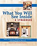 What You Will See Inside a Synagogue, Lawrence A. Hoffman and Ron Wolfson, 1594730121