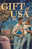 Gift of the USA, Ruth Moss, 0595254144