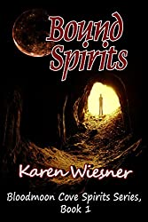 Bloodmoon Cove Spirits Series, Book 1: Bound Spirits