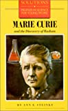 Marie Curie and the Discovery of Radium, Anne Steinke, 0812039246