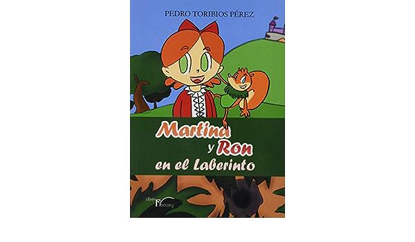 Martina y Ron en el Laberinto: Amazon.es: Toribios, Pedro: Libros