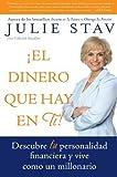 img - for El Dinero que Hay en Ti!: Descubre Tu Personalidad Financiera y Vive Como un Millionario (Spanish Edition) by Julie Stav (2007-05-29) book / textbook / text book