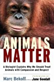 Animals Matter, Marc Bekoff, 1590305221