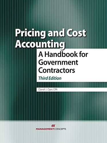 Download Pricing and Cost Accounting: A Handbook for Government Contractors: A Handbook for Government Contractors Pdf