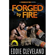 Forged by Fire: A Small Town Second Chance Romance