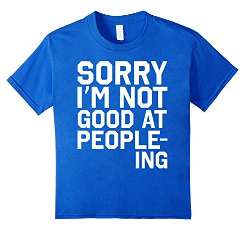 sorry-im-not-good-at-people-ing-t-shirt-white-text-version