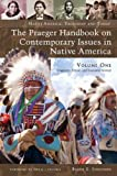 The Praeger Handbook on Contemporary Issues in Native America, Bruce E. Johansen, 0275991393