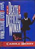 The Death of a Difficult Woman, Carole Berry, 0425143562