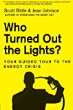 img - for Who Turned Out the Lights?: Your Guided Tour to the Energy Crisis (Guided Tour of the Economy) book / textbook / text book
