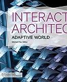 Interactive Architecture: Adaptive World (Architecture Briefs)