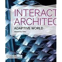 Interactive Architecture: Adaptive World