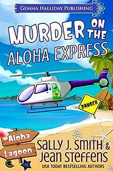 Murder on the Aloha Express (Aloha Lagoon Mysteries Book 2) by [Smith, Sally J., Steffens, Jean]
