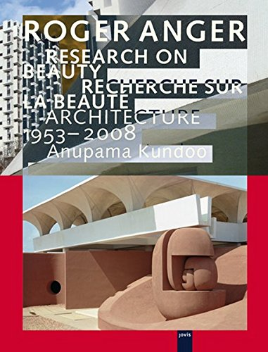 Download Roger Anger: Research on Beauty: Architecture 1953-2008 PDF
