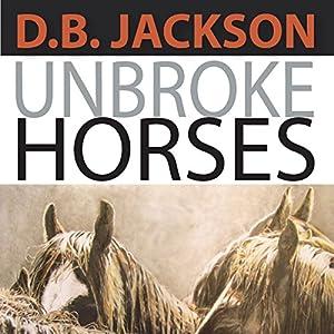 Unbroke Horses Audiobook