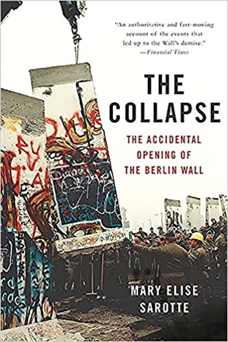 Amazon com: The Collapse: The Accidental Opening of the Berlin Wall