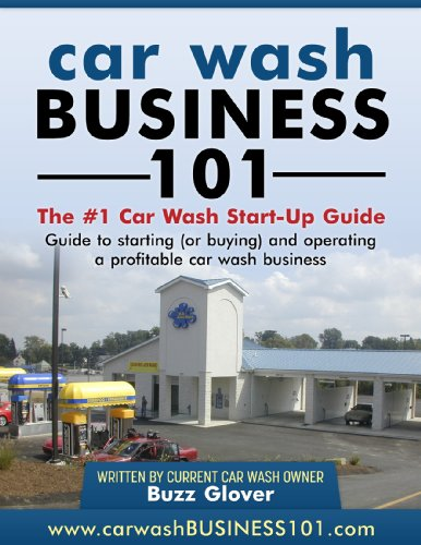 101 Car - Car Wash Business 101: The #1 Car Wash Start-Up Guide