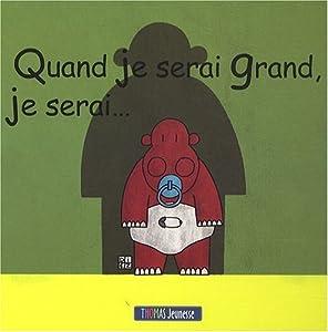"Afficher ""Quand je serai grand, je serai"""