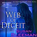 Web of Deceit: An Agents Under Fire Novel Audiobook by Susan Sleeman Narrated by Jack Wayne