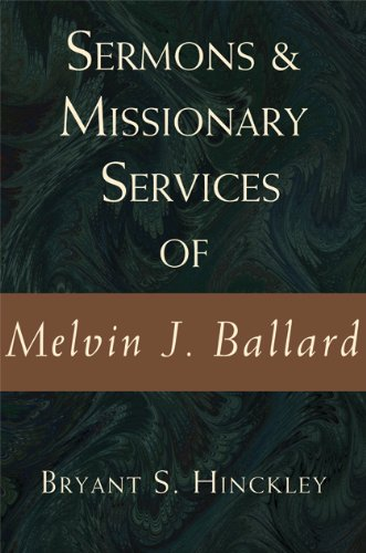Sermons and Missionary Services of Melvin J. Ballard