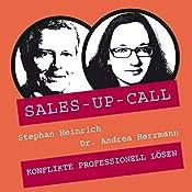 Konflikte professionell lösen (Sales-up-Call) | Stephan Heinrich, Andrea Herrmann