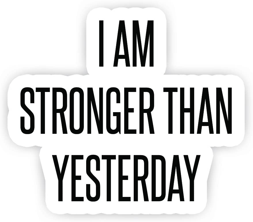 "I Am Stronger Than Yesterday - Inspirational Quote Stickers - 2.5"" Vinyl Decal - Laptop, Decor, Window Vinyl Decal Sticker"
