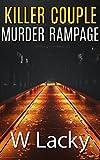 Serial Killer: Killer Couple's Murder Rampage