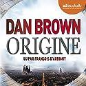 Origine (Robert Langdon 5) | Livre audio Auteur(s) : Dan Brown Narrateur(s) : François d'Aubigny