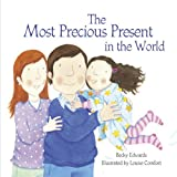 img - for The Most Precious Present in the World book / textbook / text book