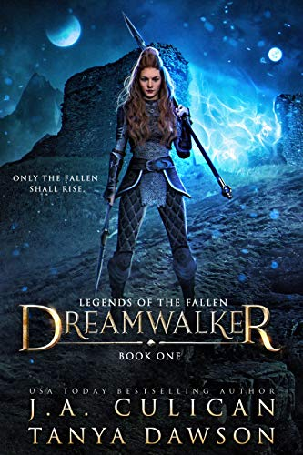 Dreamwalker (Legends of the Fallen Book 1) by [Culican, J.A. , Dawson, Tanya]