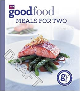 Good Food Meals For Two Triple Tested Recipes Tried And Amazoncouk Angela Nilsen 8601300331096 Books