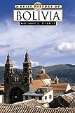 A Brief History of Bolivia, Waltraud Queiser Morales, 0816057206