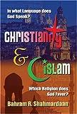 Christianity and Islam, Bahram R. Shahmardaan, 1594050929