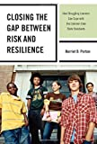 Closing the Gap Between Risk and Resilience, Harriet D. Porton, 1475805764
