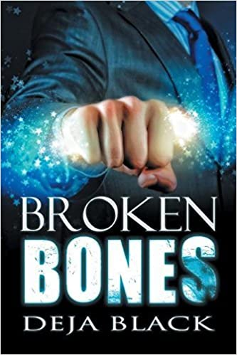 Broken Bones by Deja Black (2015-08-04)