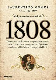 1808 – Como uma rainha louca, um príncipe medroso e uma corte corrupta enganaram Napoleão e mudaram a História