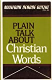 Plain Talk About Christian Words, Manford G. Gutzke, 0310254914