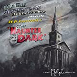 The Haunter of the Dark - Dark Adventure Radio Theatre