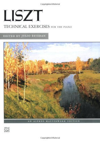 - Liszt: Technical Exercises for the Piano -- Edited By Julio Esteban