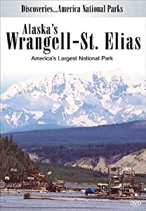 Discoveries...America National Parks: Alaska's Wrangell-St Elias, America's Largest National Park