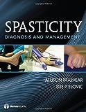 Spasticity, Allison Brashear and Elie Elovic, 1933864516