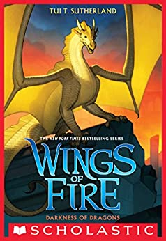 Darkness of Dragons (Wings of Fire, Book 10) by [Sutherland, Tui T.]