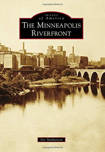 The Minneapolis Riverfront (Images of ()