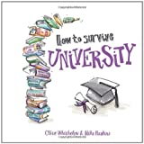 How to Survive University, Clive Whichelow, 1849531390