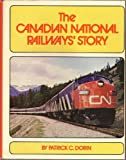 Canadian National Railway's Story, Patrick C. Dorin, 0875645224