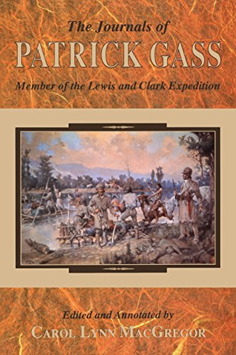 The Journals Of Patrick Gass: Member Of The Lewis And Clark Expedition (Lewis & Clark Expedition)
