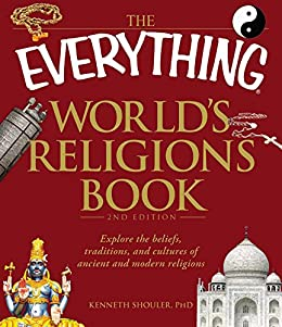 The everything worlds religions book explore the beliefs the everything worlds religions book explore the beliefs traditions and cultures of ancient fandeluxe Image collections